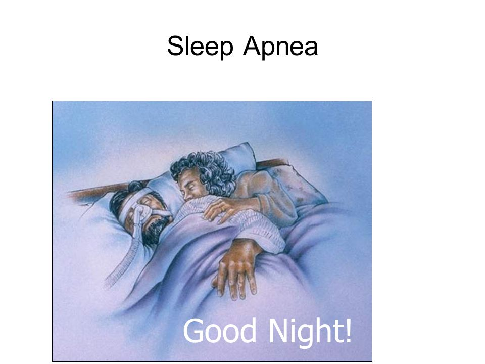 Sleep Apnea Good Night!
