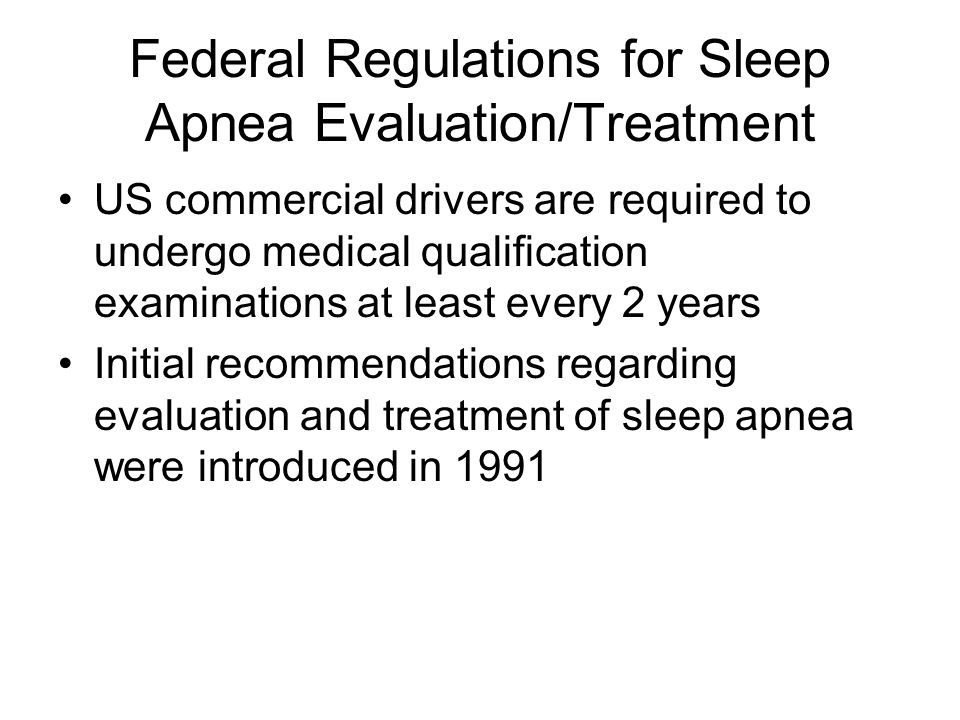 Federal Regulations for Sleep Apnea Evaluation/Treatment