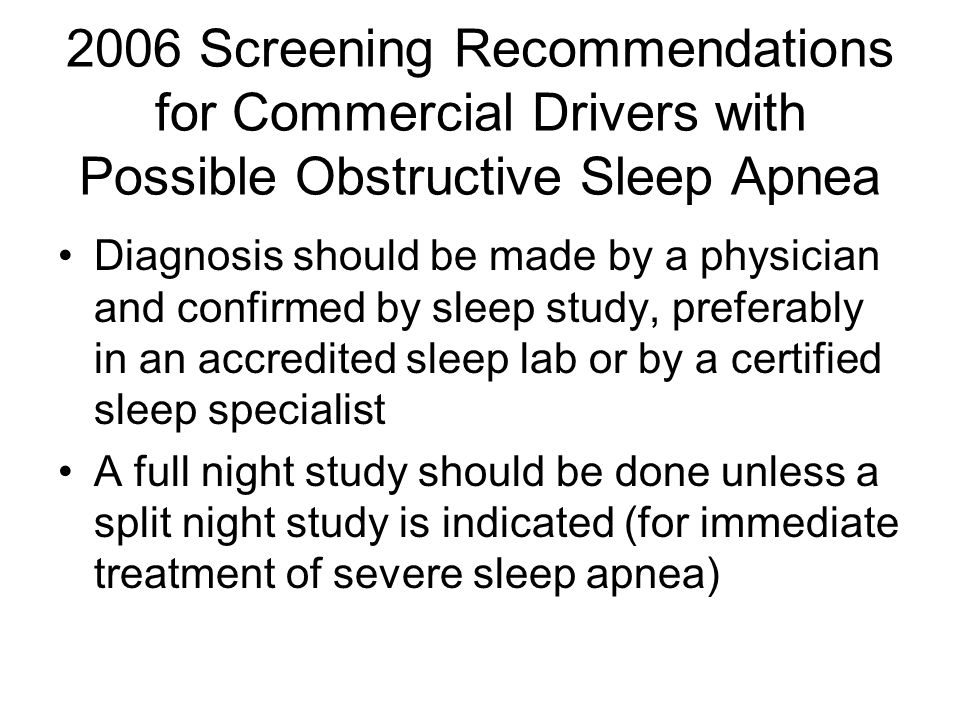 2006 Screening Recommendations for Commercial Drivers with Possible Obstructive Sleep Apnea