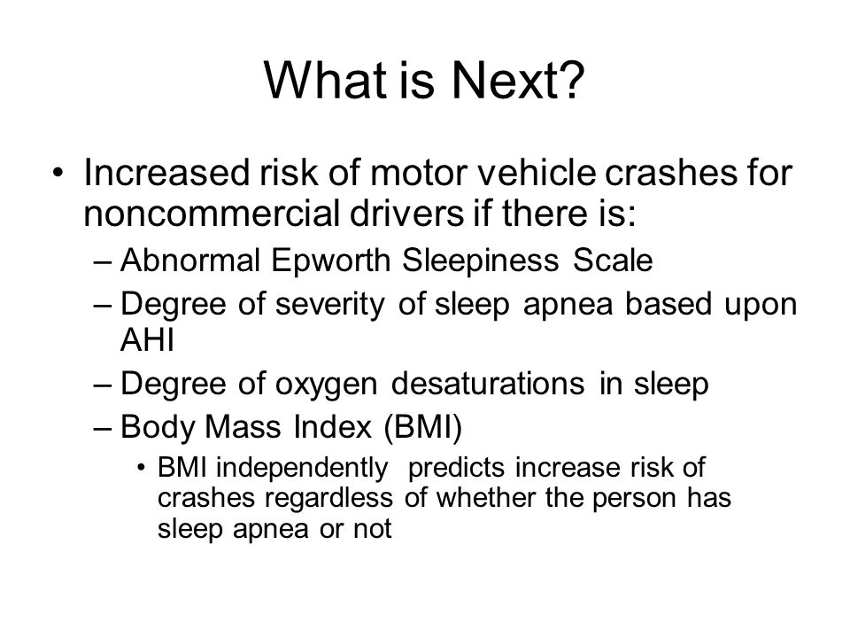What is Next Increased risk of motor vehicle crashes for noncommercial drivers if there is: Abnormal Epworth Sleepiness Scale.
