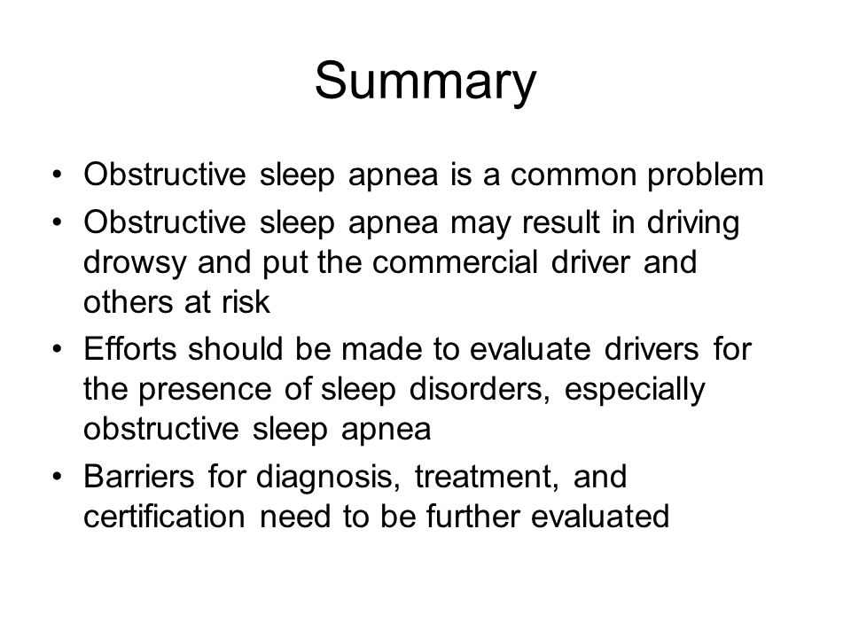 Summary Obstructive sleep apnea is a common problem