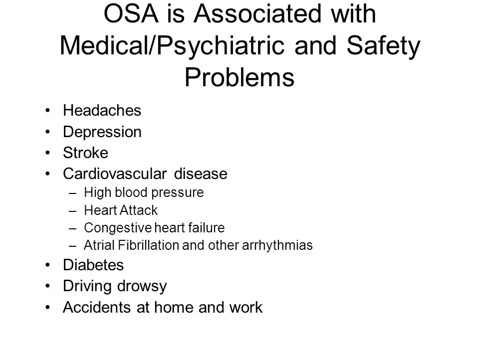 OSA is Associated with Medical/Psychiatric and Safety Problems