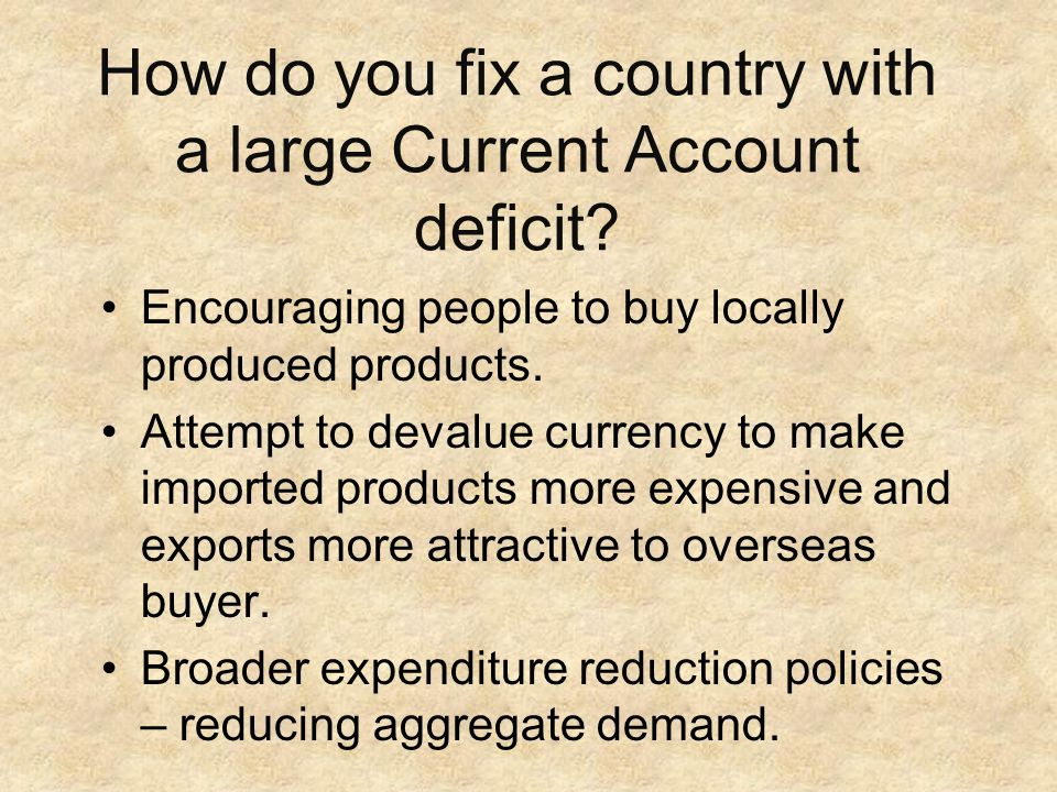How do you fix a country with a large Current Account deficit