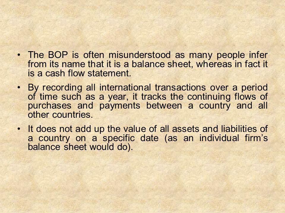 The BOP is often misunderstood as many people infer from its name that it is a balance sheet, whereas in fact it is a cash flow statement.