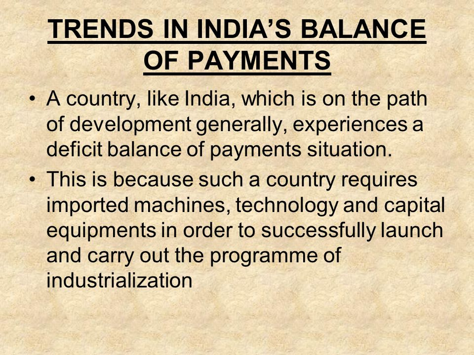 TRENDS IN INDIA'S BALANCE OF PAYMENTS