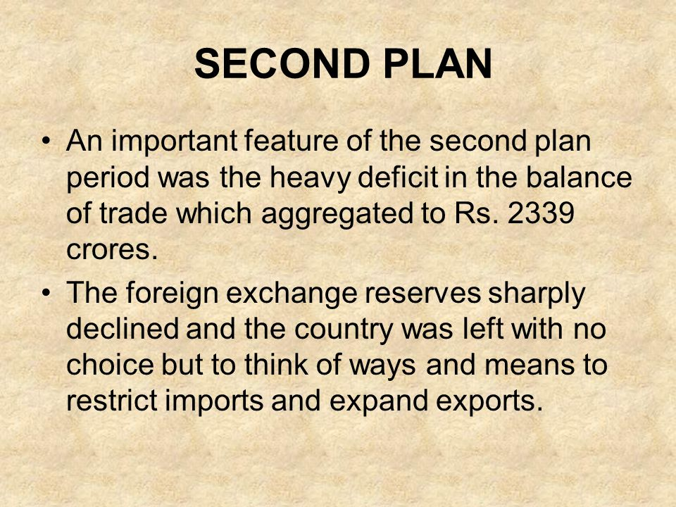 SECOND PLAN An important feature of the second plan period was the heavy deficit in the balance of trade which aggregated to Rs. 2339 crores.