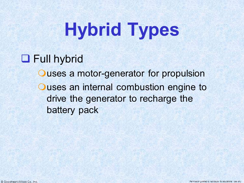 Hybrid Types Full hybrid uses a motor-generator for propulsion