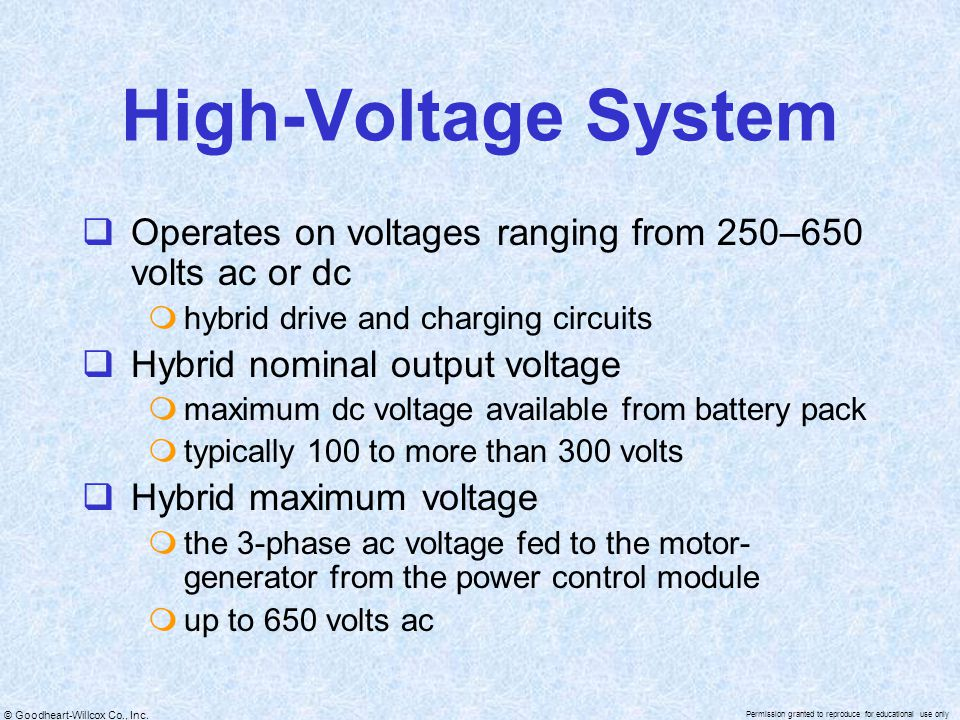 High-Voltage System Operates on voltages ranging from 250–650 volts ac or dc. hybrid drive and charging circuits.