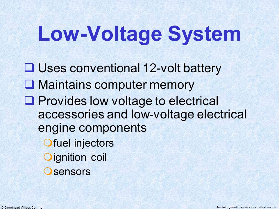 Low-Voltage System Uses conventional 12-volt battery