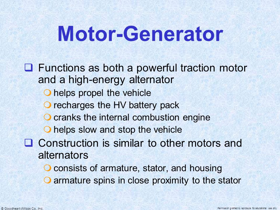 Motor-Generator Functions as both a powerful traction motor and a high-energy alternator. helps propel the vehicle.
