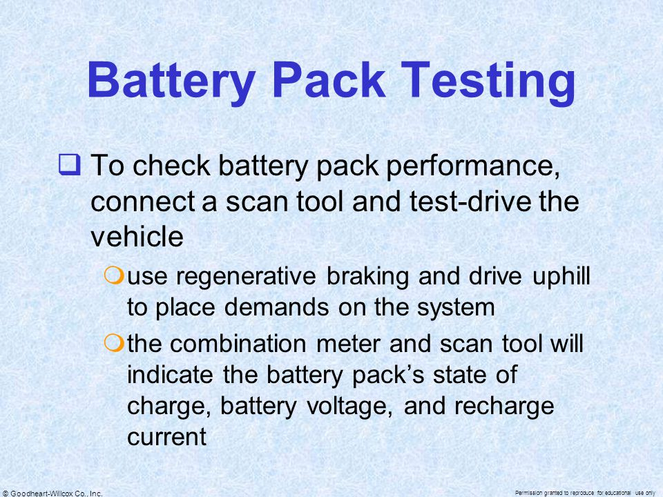 Battery Pack Testing To check battery pack performance, connect a scan tool and test-drive the vehicle.