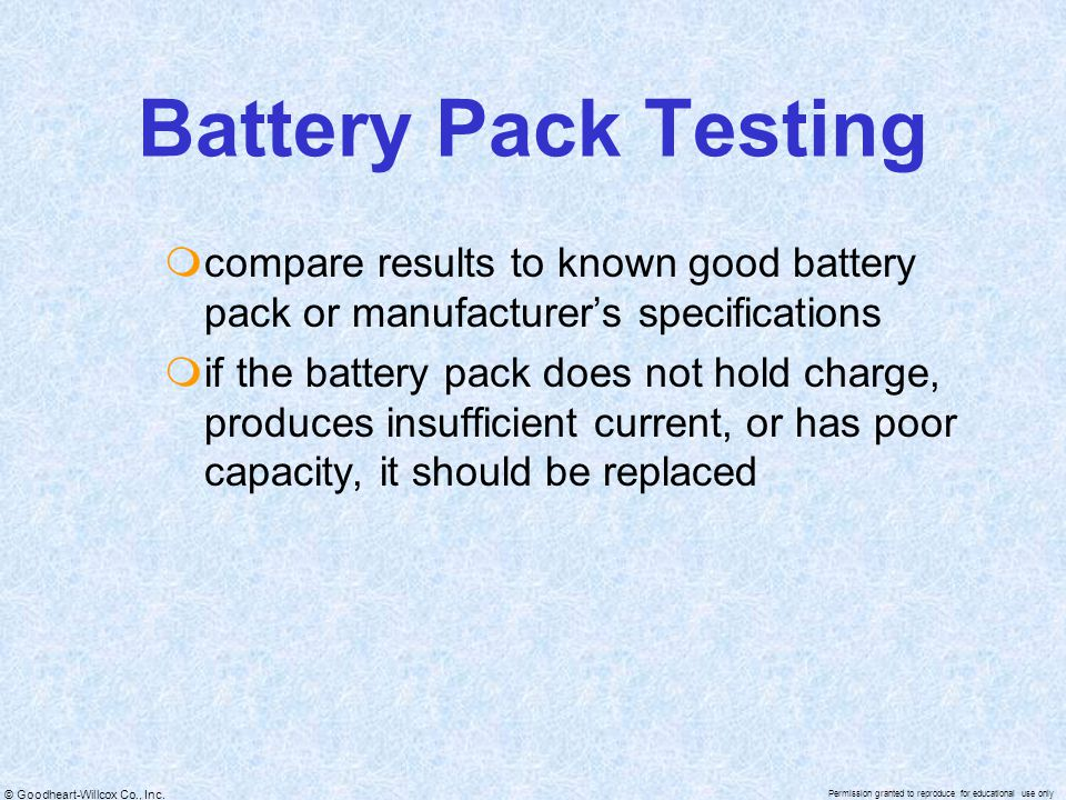 Battery Pack Testing compare results to known good battery pack or manufacturer's specifications.