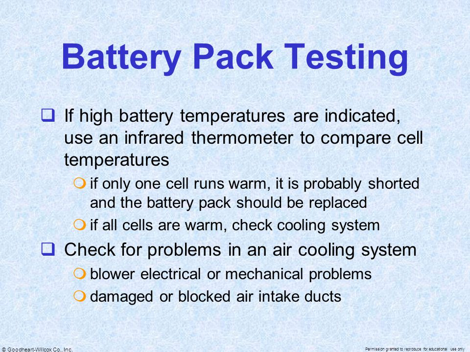 Battery Pack Testing If high battery temperatures are indicated, use an infrared thermometer to compare cell temperatures.