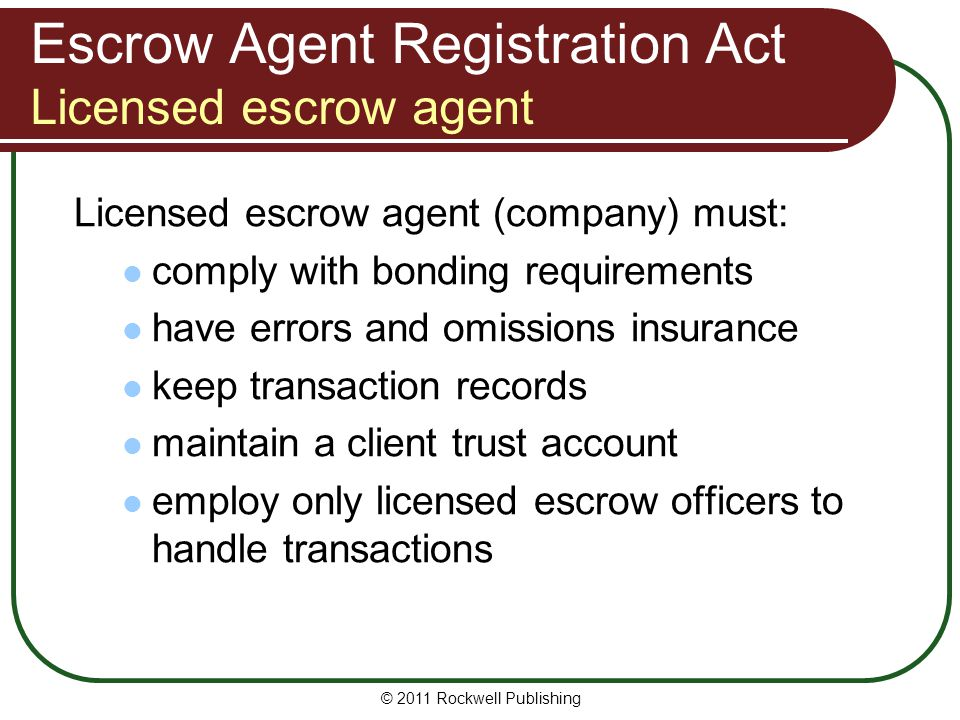 Escrow Agent Registration Act Licensed escrow agent