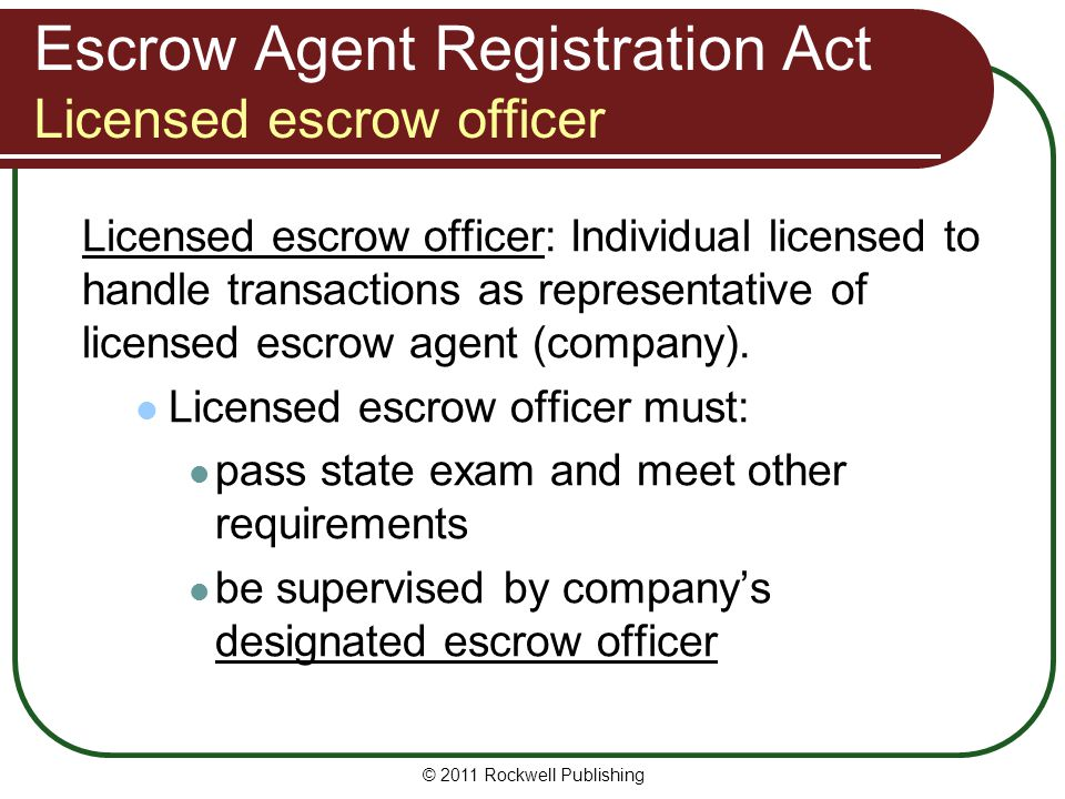 Escrow Agent Registration Act Licensed escrow officer