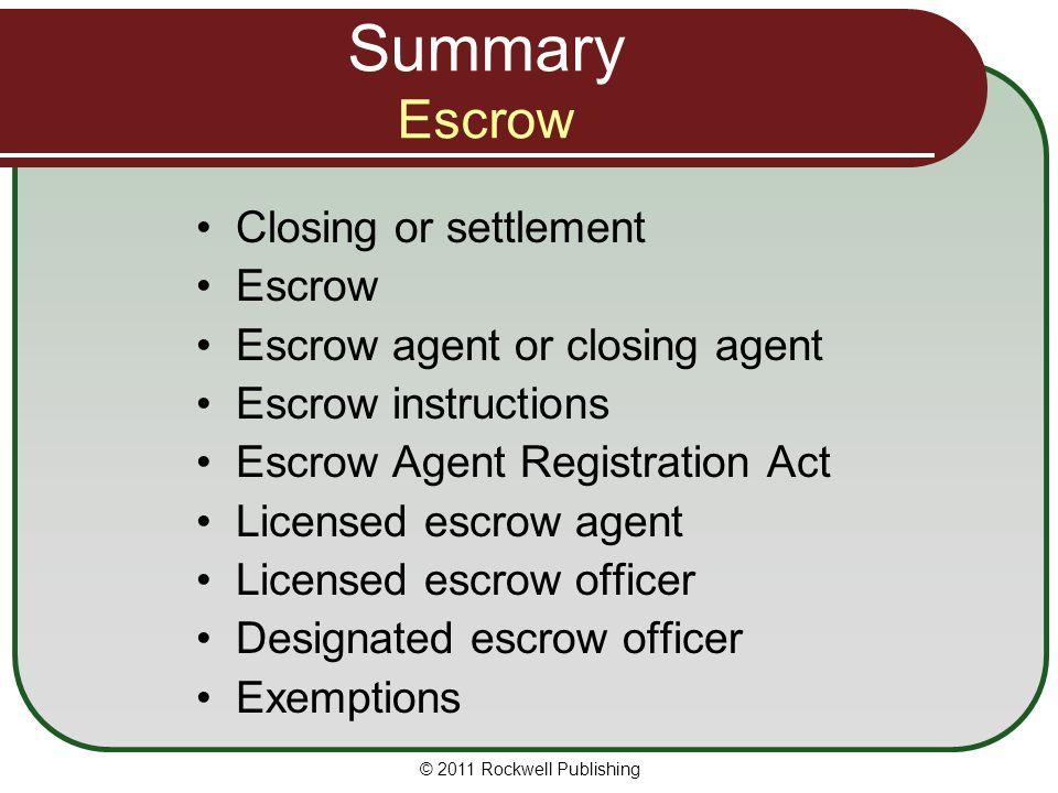 Summary Escrow Closing or settlement Escrow