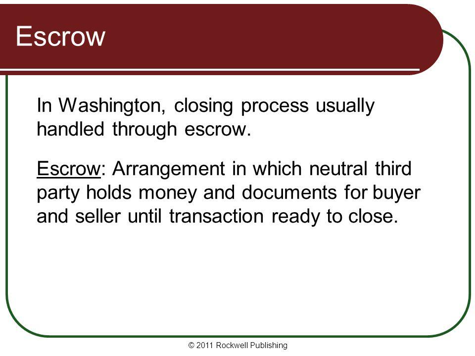 Escrow In Washington, closing process usually handled through escrow.