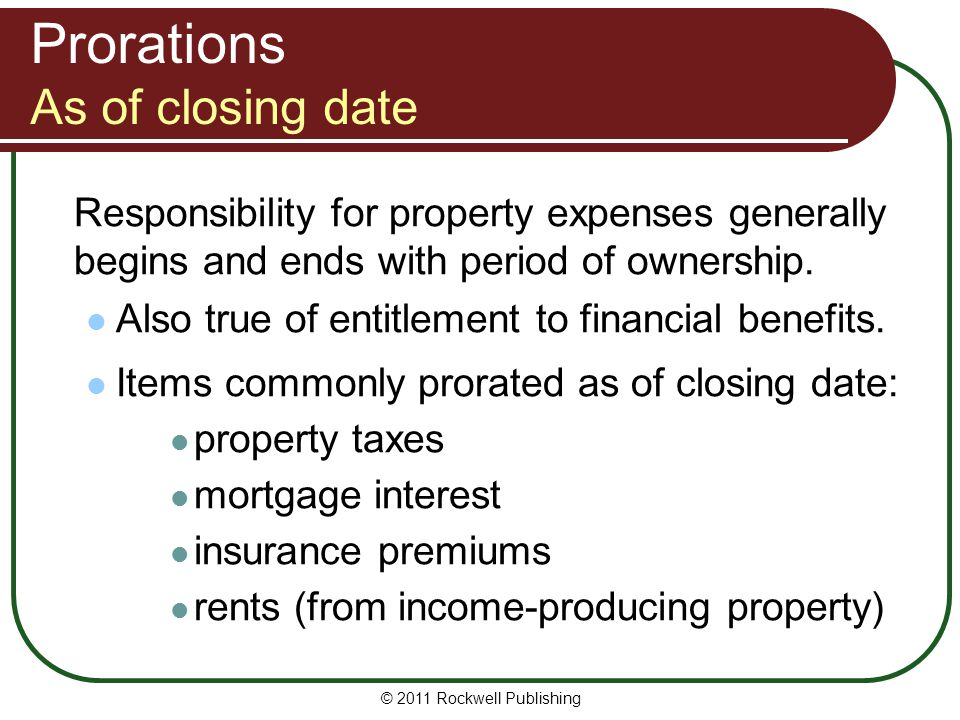 Prorations As of closing date