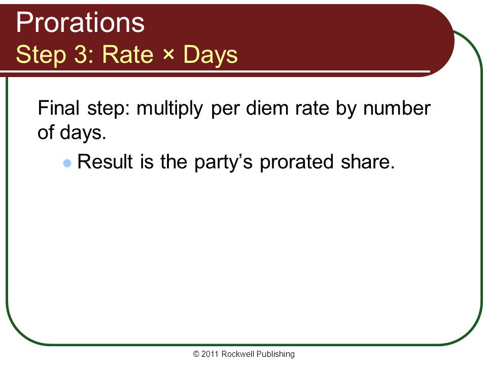 Prorations Step 3: Rate × Days