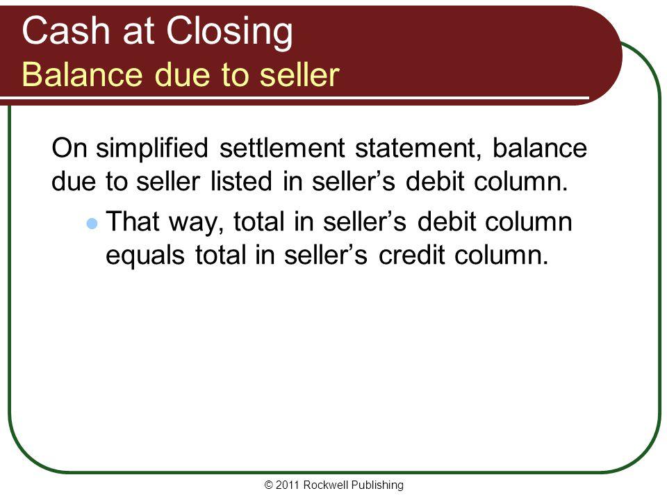 Cash at Closing Balance due to seller