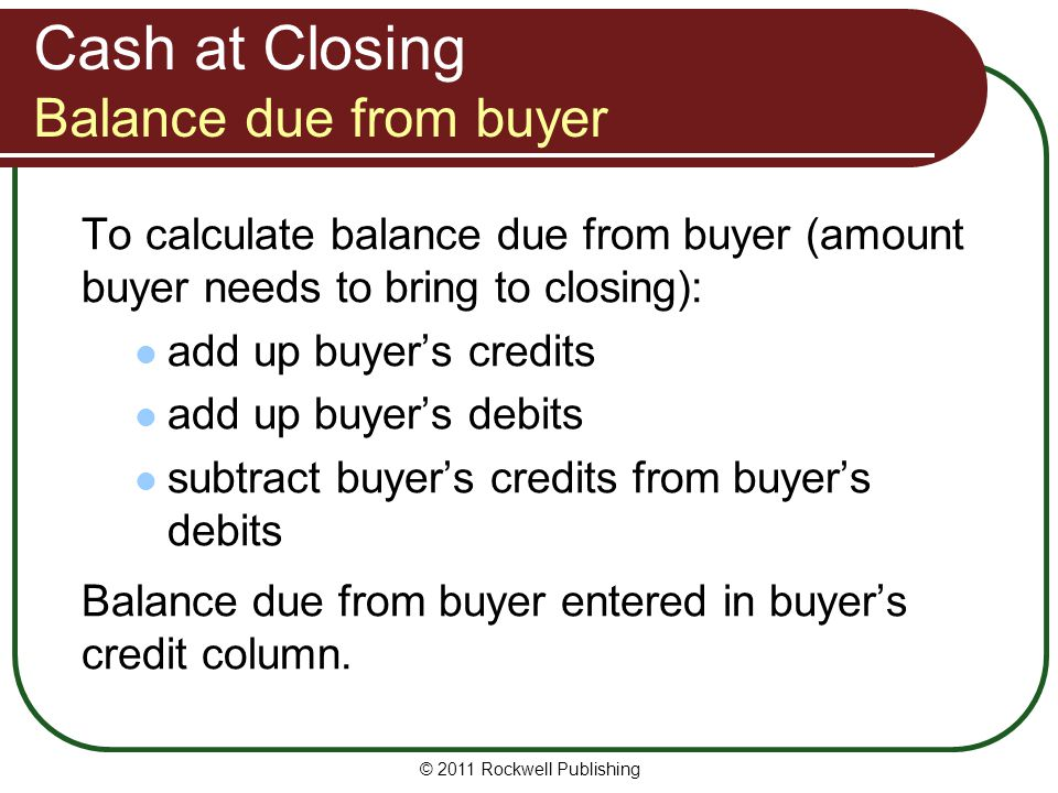 Cash at Closing Balance due from buyer