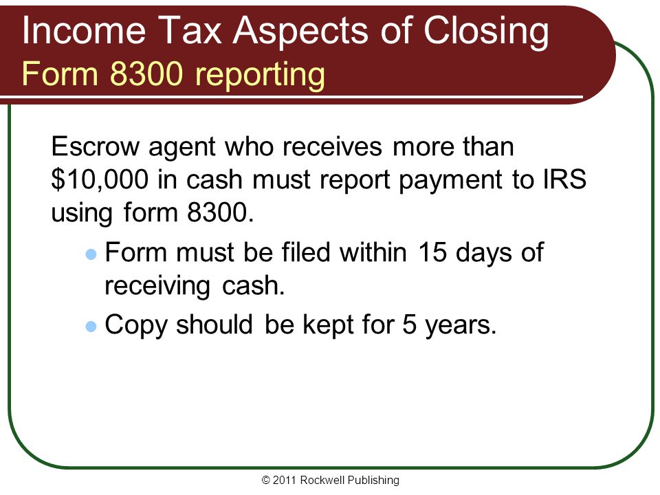 Income Tax Aspects of Closing Form 8300 reporting