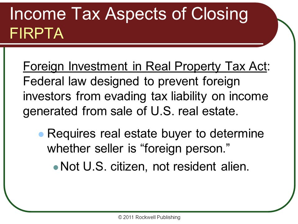 Income Tax Aspects of Closing FIRPTA