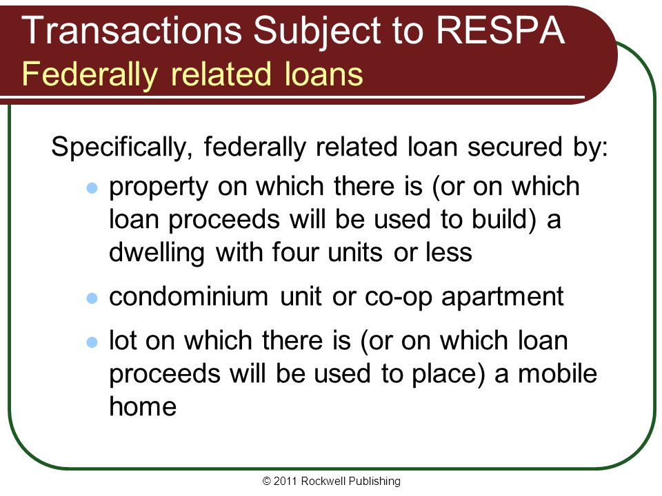 Transactions Subject to RESPA Federally related loans