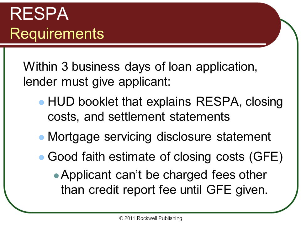RESPA Requirements Within 3 business days of loan application, lender must give applicant: