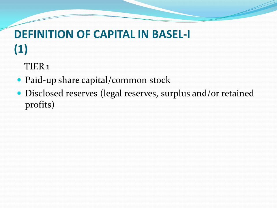 DEFINITION OF CAPITAL IN BASEL-I (1)