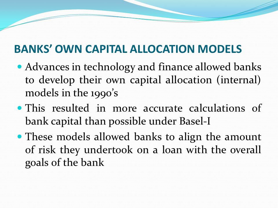 BANKS' OWN CAPITAL ALLOCATION MODELS