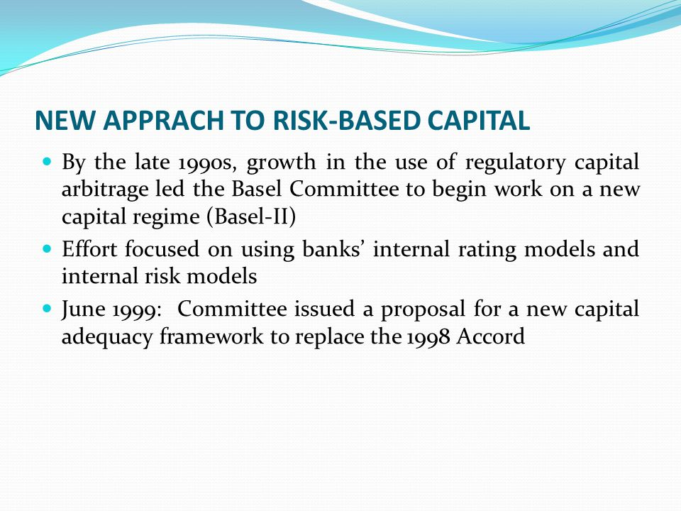 NEW APPRACH TO RISK-BASED CAPITAL