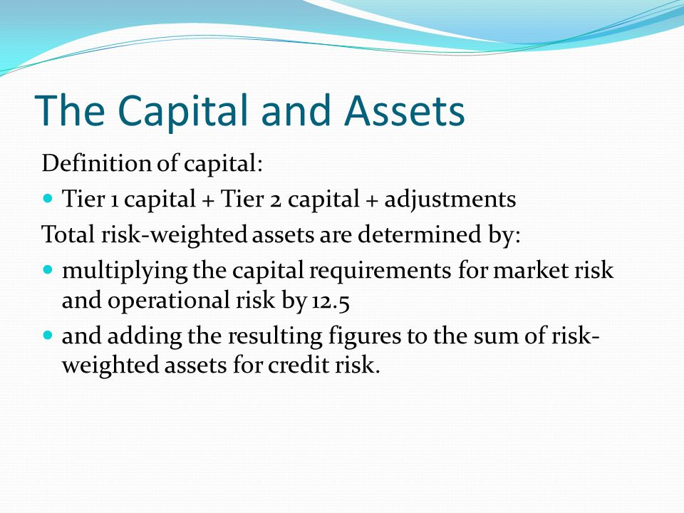The Capital and Assets Definition of capital: