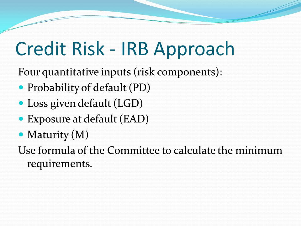 Credit Risk - IRB Approach