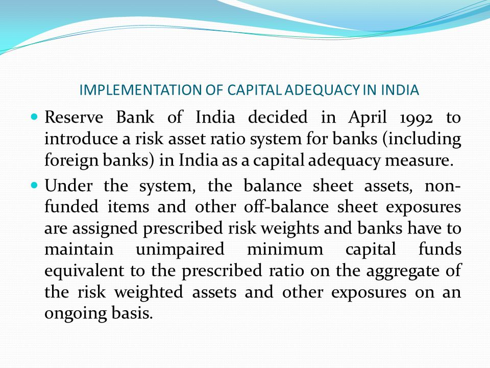 IMPLEMENTATION OF CAPITAL ADEQUACY IN INDIA