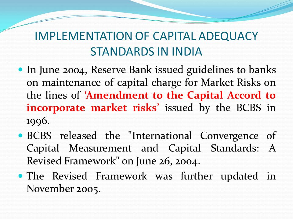 IMPLEMENTATION OF CAPITAL ADEQUACY STANDARDS IN INDIA