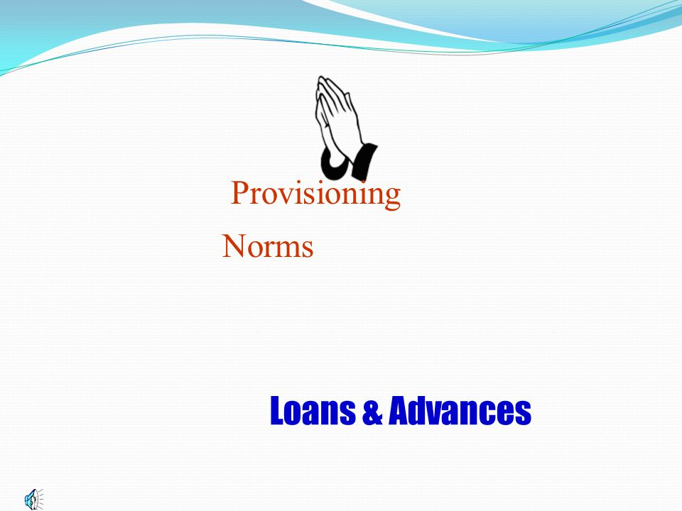 Loans & Advances Provisioning Norms