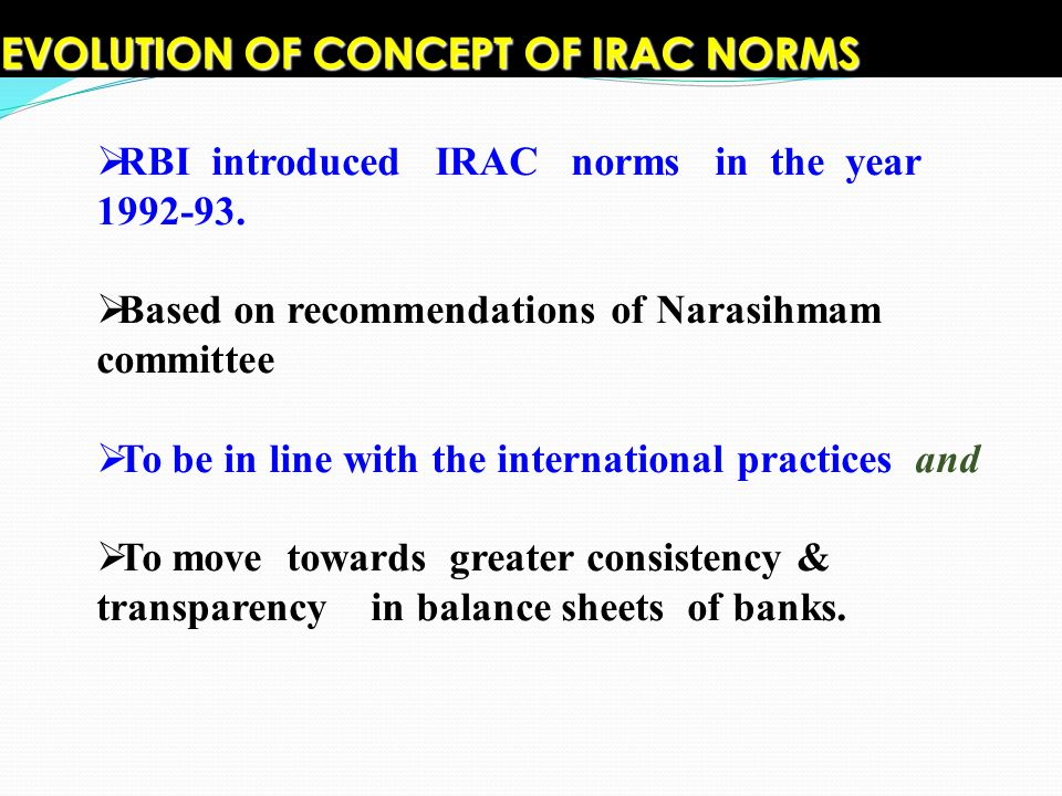 EVOLUTION OF CONCEPT OF IRAC NORMS