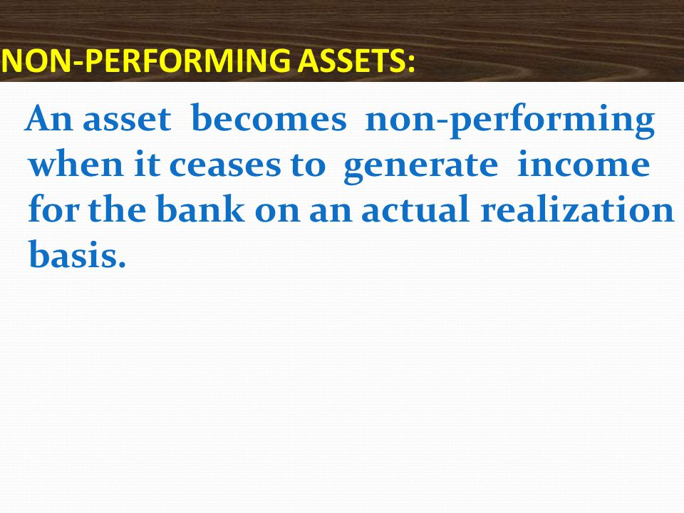 NON-PERFORMING ASSETS: