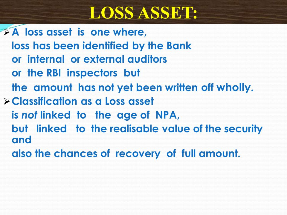 LOSS ASSET: A loss asset is one where,