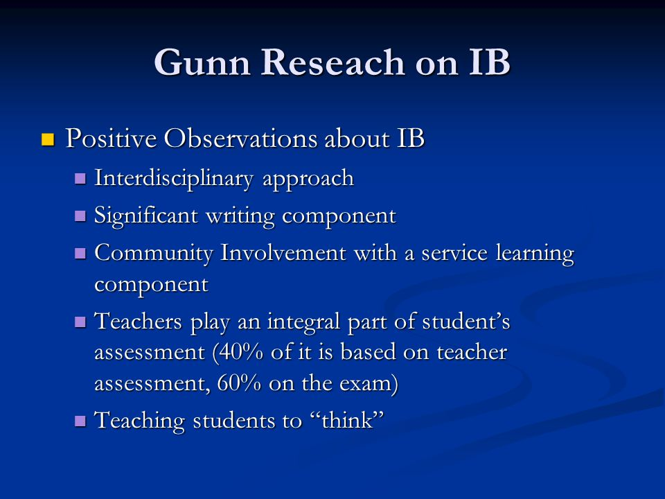 Gunn Reseach on IB Positive Observations about IB