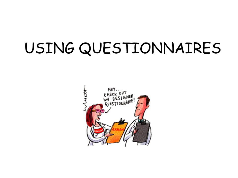 USING QUESTIONNAIRES