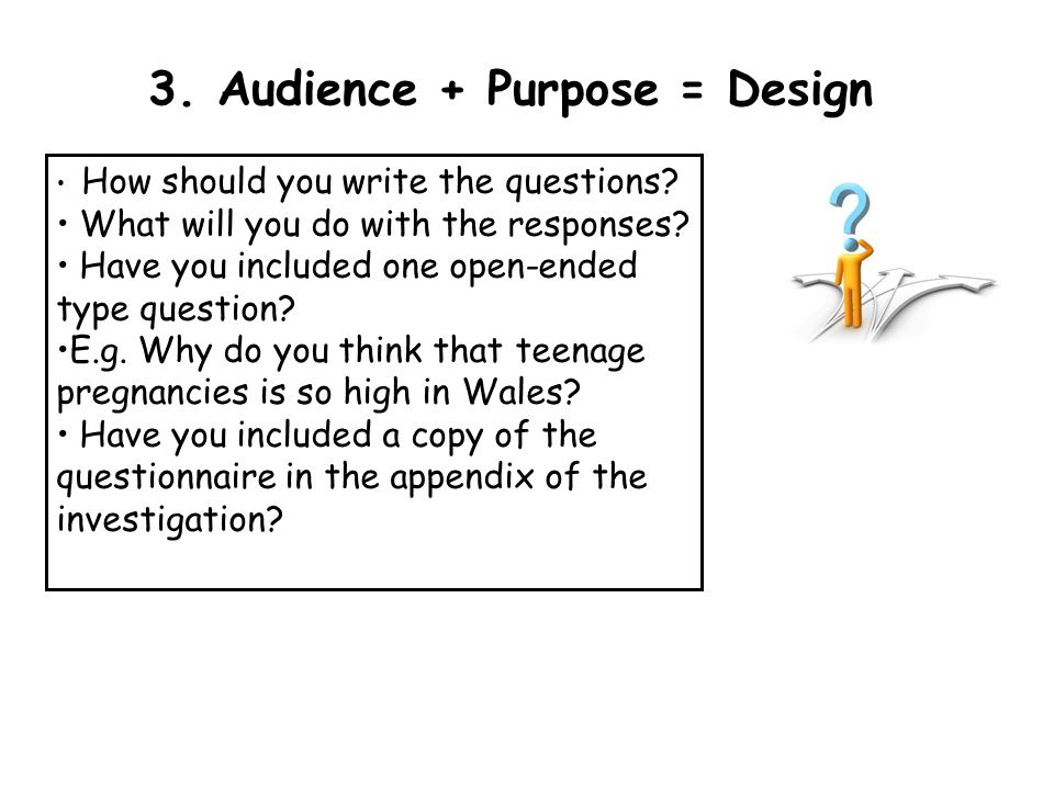 3. Audience + Purpose = Design