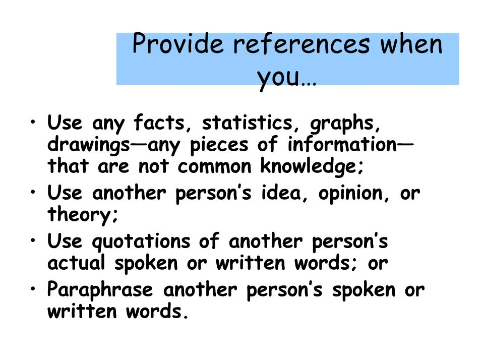 Provide references when you…