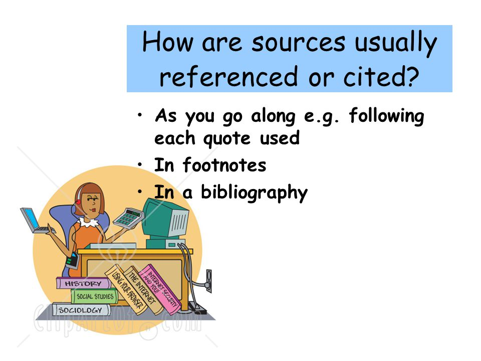 How are sources usually referenced or cited