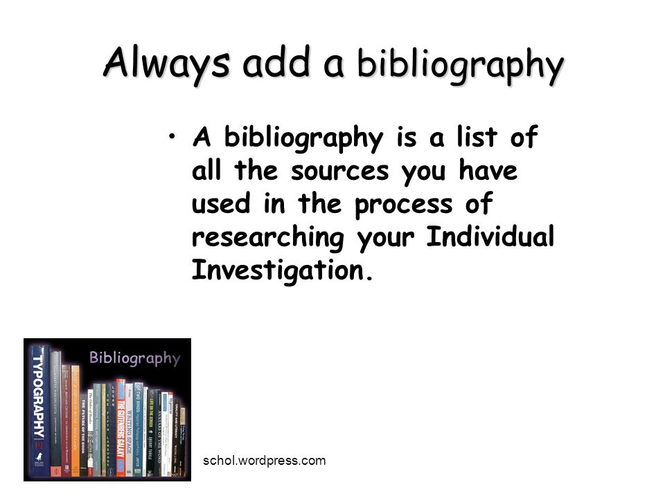 Always add a bibliography