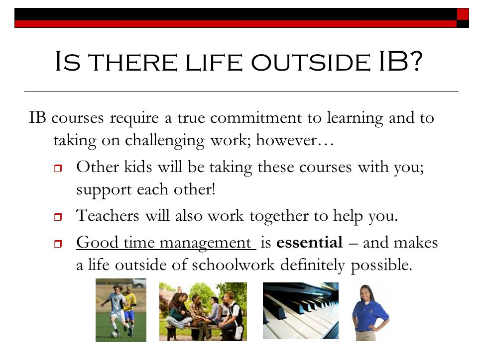 Is there life outside IB