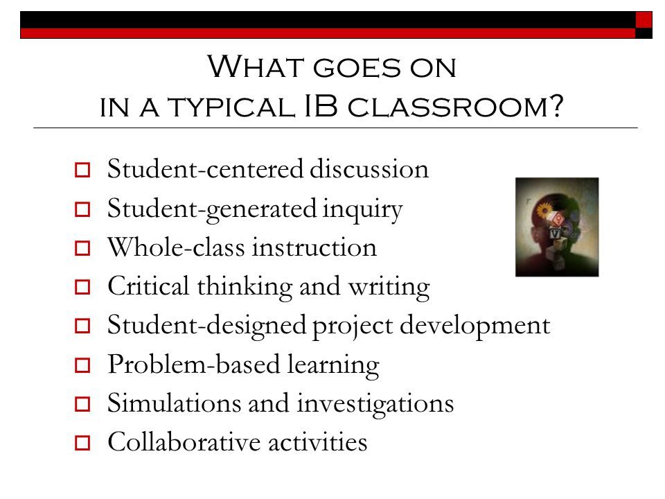 What goes on in a typical IB classroom