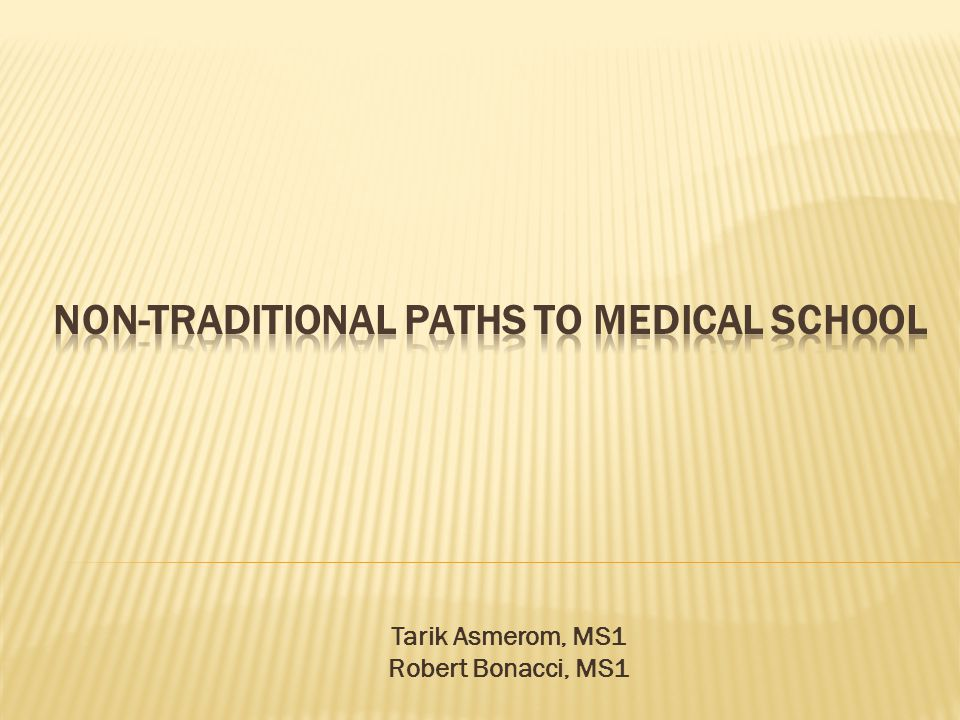 Non-traditional Paths to Medical School