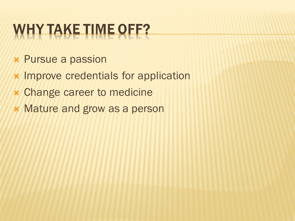 Why take time off Pursue a passion